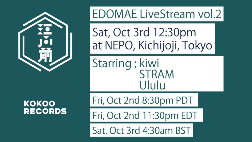 海外向けライヴ配信〈EDOMAE〉第2弾が吉祥寺NEPOで開催、kiwi、STRAM、Ululuの3組出演