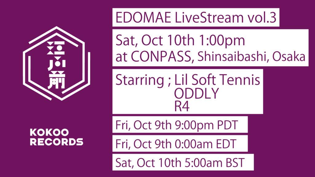 海外向けライヴ配信〈EDOMAE LiveStream Vol.3〉開催、Lil Soft Tennis、ODDLY、R4の3組出演